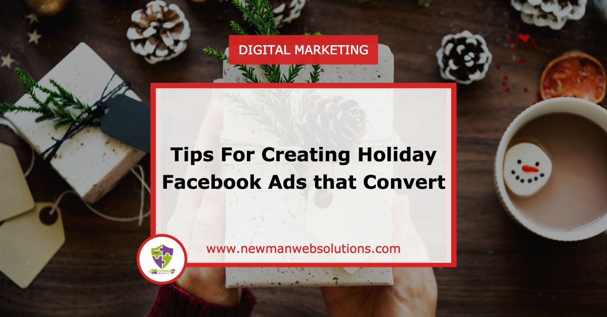Tips for Creating Holiday Facebook Ads that Convert