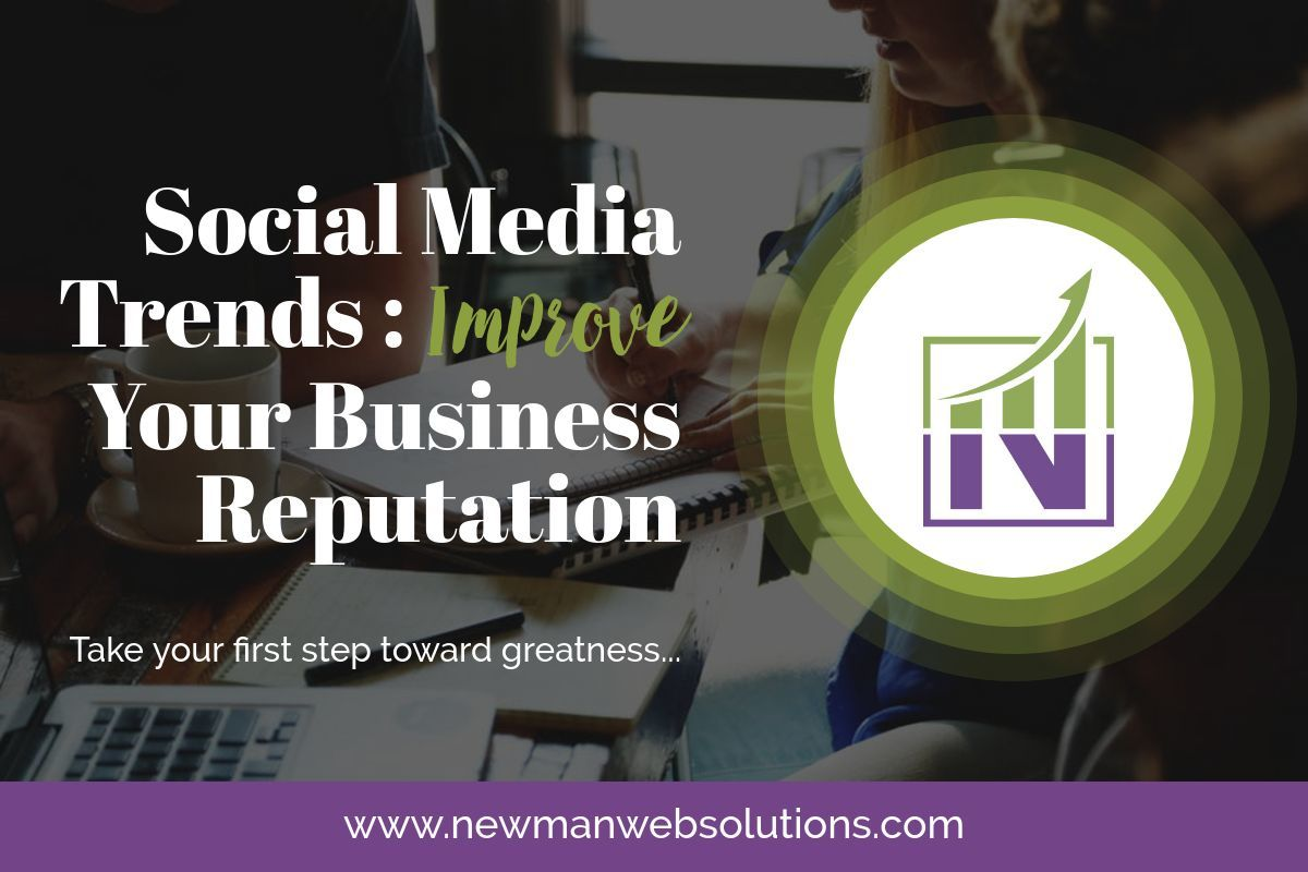 Social Media Trends to Improve Business Reputation in 2018