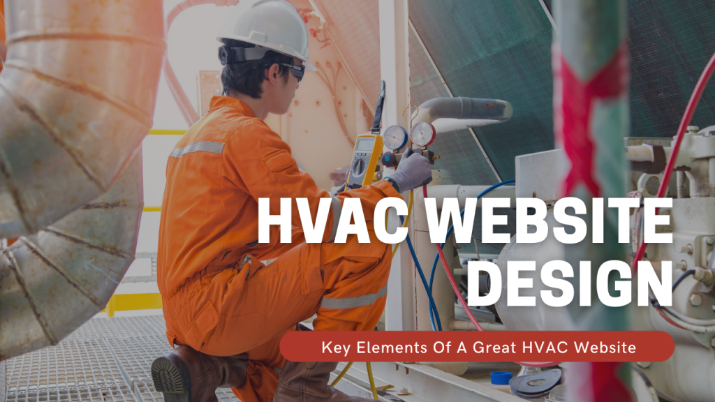 HVAC Website Design: Key Elements Of A Great HVAC Website