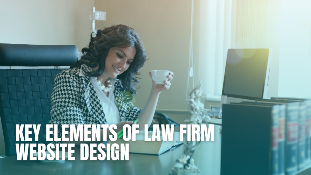 Key Elements of a Law Firm Website Design