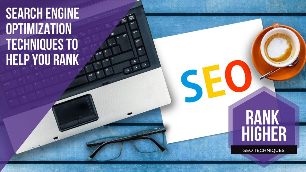 Search Engine Optimization Techniques for higher SEO rankings