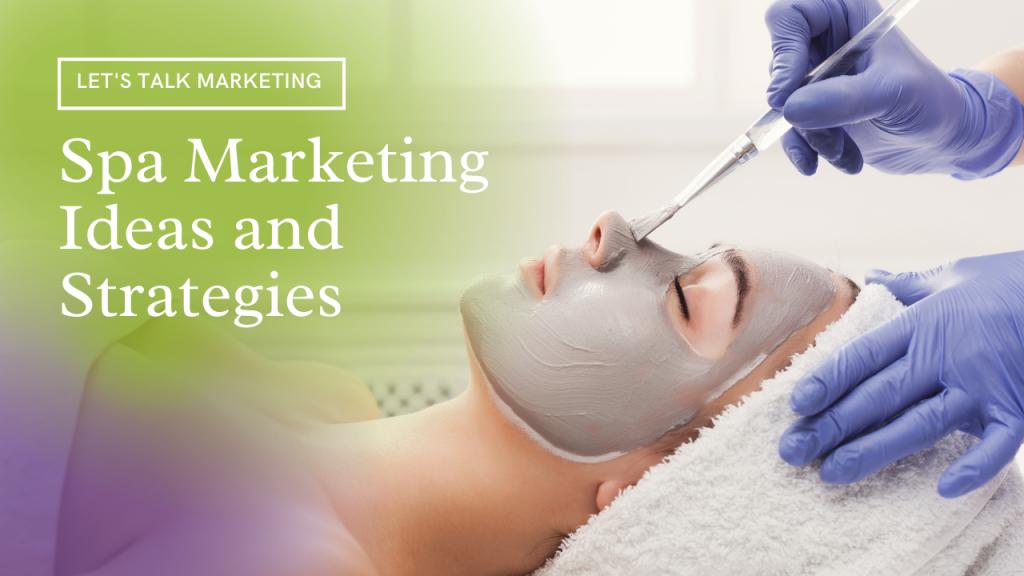 Spa Marketing Ideas and Strategies